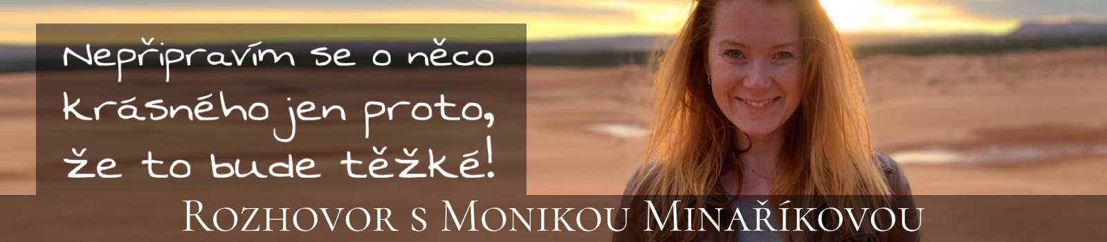 O cestě k bohatství s Monikou Minaříkovou